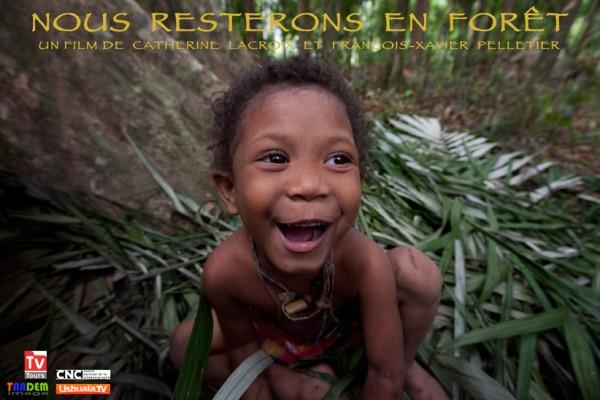 Diffusion de notre documentaire «Nous resterons en forêt» sur Ushuaïa TV le Mercredi 4 juin 2014 à 20h40